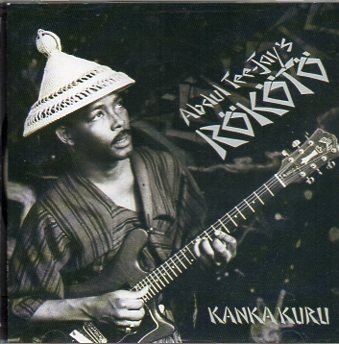 Kanka Kuru by Abdul Tee-Jay's Rokoto (2001-04-04)