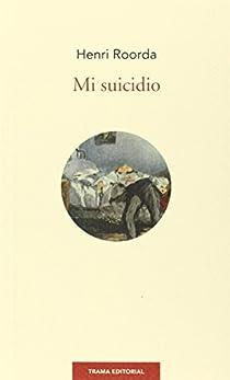 Mi suicidio par Roorda