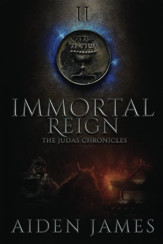 Immortal Reign (The Judas Chronicles) (Volume 2)