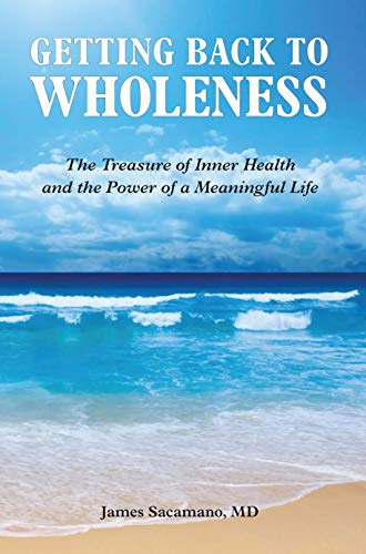Getting Back to Wholeness: The Treasure of Inner Health and the ...