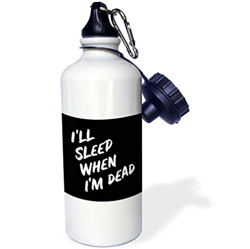 3dRose Stamp City - Typography - Ill Sleep When Im Dead. Bold White Lettering on Black Background. - 21 oz Sports Water Bottle (wb_323381_1)