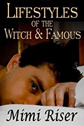 Lifestyles of the Witch & Famous (English Edition)
