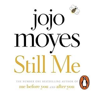 Still Me | Livre audio Auteur(s) : Jojo Moyes Narrateur(s) : Anna Acton