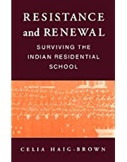 Resistance and Renewal: Surviving the Indian Residential School