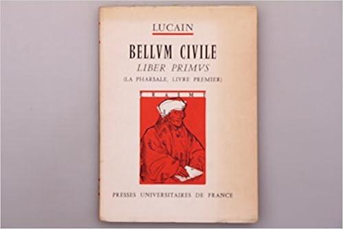 Bellum Civile Liber Primus La Pharsale Livre Premier