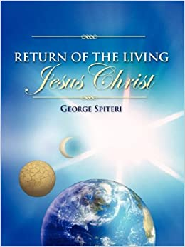 RETURN OF THE LIVING JESUS CHRIST