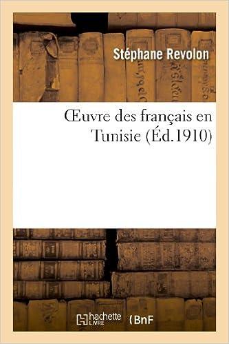 Livre gratuits Oeuvre des français en Tunisie epub, pdf