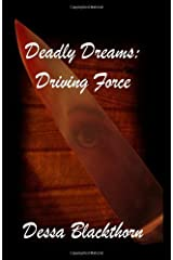 Deadly Dreams: Driving Force: Volume 2 by Dessa Blackthorn (2010-10-07) Paperback