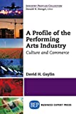 img - for A Profile of the Performing Arts Industry (Industry Profiles Collection) book / textbook / text book