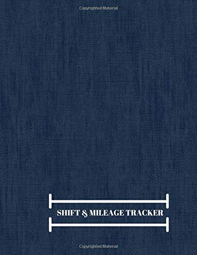 Shift & Mileage Tracker: Work Shift Hours Log & Mileage Usage Tracker, Destination Log, Taxi Booklet, Template, Notebook and Journal for Personal & ... (Mileage logbook and Work Shift Report) Crown Journals