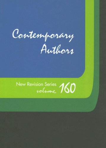 Read Online Contemporary Authors New Revision Series: A Bio-Bibliographical Guide to Current Writers in Fiction, General Non-Fiction,  Poetry, Journalism, Drama, Motion Pictures, Television, and Other Fields PDF