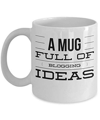 Blogger Mug - A Full Of Blogging Ideas - Funny Gifts for Writers - 11oz White Ceramic Coffee Cup