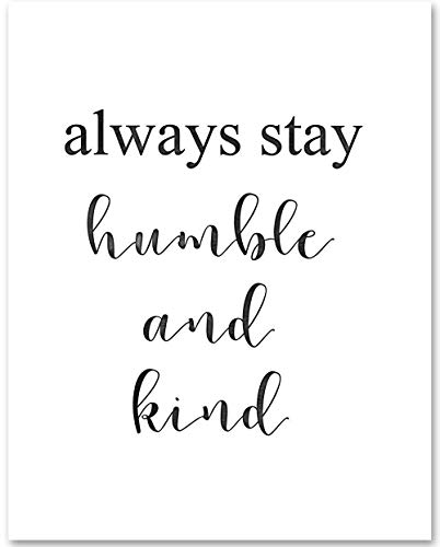 Always Stay Humble and Kind - 11x14 Unframed Typography Art Print - Makes a Great Inspirational Gift Under ()