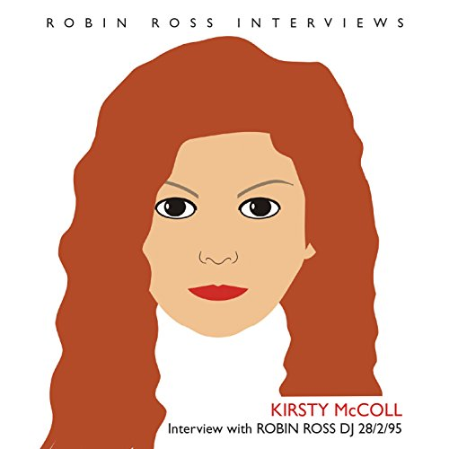 Kirsty McColl - Interview With Robin Ross 28/2/95