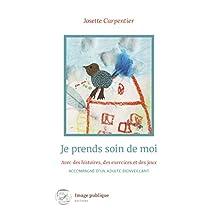 Je prends soin de moi: Avec des histoires, des exercices et des jeux, accompagné d'un adulte bienveillant (French Edition)
