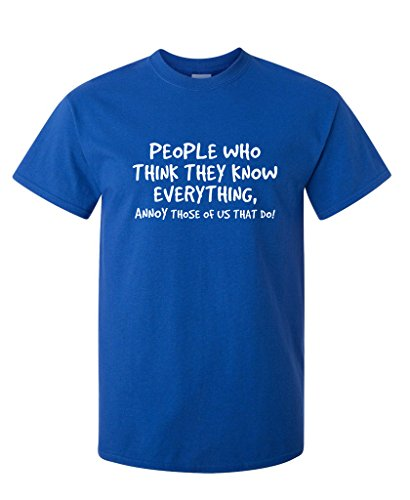 People Who Think They Know Everything Sarcastic Adult Humor Cool Funny T Shirt L Royal