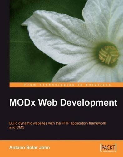 MODx Web Development by Antano Solar John (2009-03-30)