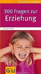 300 Fragen zur Erziehung (Gr. GU Kompasse Partnerschaft & Familie)