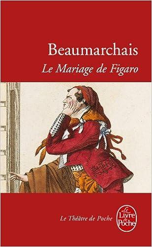 amazoncom le mariage de figaro ldp theatre french edition 9782253051381 beaumarchais pierre de beaumarchais pierre de beaumarchais books - Piece De Theatre Le Mariage De Figaro