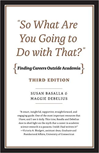 "Image for ""So What Are You Going to Do with That?"": Finding Careers Outside Academia, Third Edition"