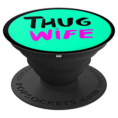 Thug Wife Married Life - PopSockets Grip and Stand for Phones and Tablets