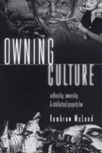 Owning Culture: Authorship, Ownership, and Intellectual...