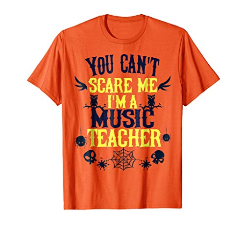 You Can't Scare Me I'm a Music Teacher