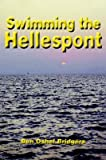img - for [Swimming the Hellespont] (By: Ben Oshel Bridgers) [published: July, 2002] book / textbook / text book
