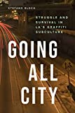 Going All City: Struggle and Survival in LA's