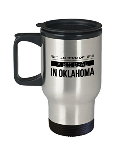 Oklahoma Travel Mug - I'm Kind of a Big Deal in - Patriotic State Themed Gift - 14 oz Stainless Steel Coffee Cup Oklahoma Sooners Stainless Travel Mug