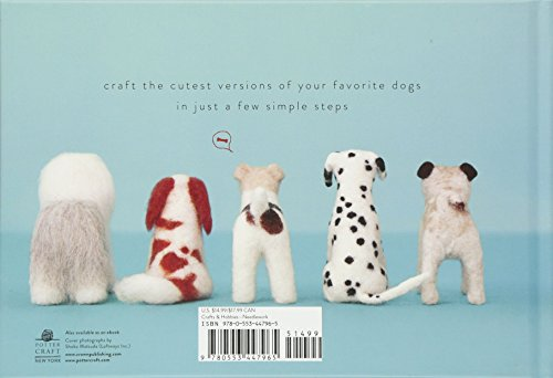 Little Felted Dogs: Easy Projects for Making Adorable Needle Felted Pups