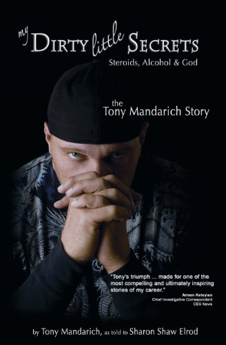 My Dirty Little Secrets  -  Steroids, Alcohol & God: The Tony Mandarich Story (Reflections of America) (Colts Tony)