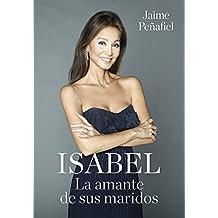 Isabel. La amante de sus maridos: La amante de sus maridos (Spanish Edition)