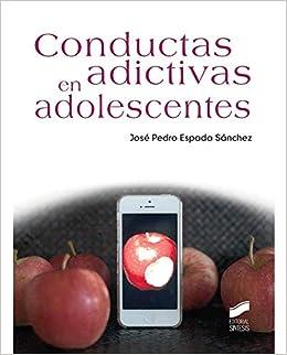 Conductas adictivas en adolescentes (Psicología): Amazon.es: José Pedro Espada Sánchez: Libros