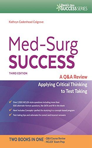 Med-Surg Success A Q&A Review Applying Critical Thinking to Test Taking (Davis's Q&A Success) (Health Mental Davis Success)
