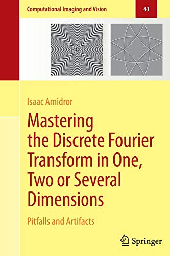 Mastering the Discrete Fourier Transform in One, Two or Several Dimensions: Pitfalls and Artifacts (Computational Imagin