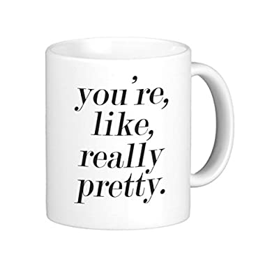 Oh, Susannah You're Like Really Pretty Mug - 11oz Coffee Mug