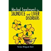 Herbal Treatment for Jaundice and Liver Disorders: 1 (Herbal Cure)