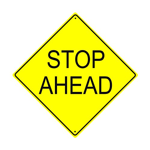 (Stop Ahead Road Sign Yellow And Black Aluminum Metal 12