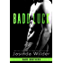 Badd Luck (The Badd Brothers Book 5)