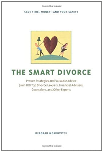 The smart divorce proven strategies and valuable advice from 100 the smart divorce proven strategies and valuable advice from 100 top divorce lawyers financial advisers counselors and other experts deborah solutioingenieria Choice Image