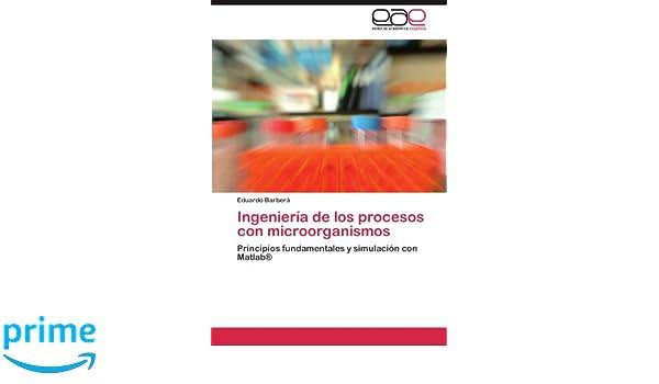 Ingeniería de los procesos con microorganismos: Principios ...