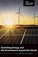 Examining Energy and the Environment around the World Front Cover