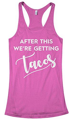 Threadrock Women's After This We're Getting Tacos Racerback Tank Top M Hot - Top Run