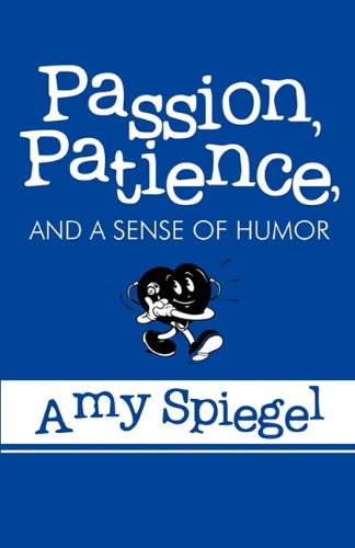 Download Passion, Patience, and a Sense of Humor pdf