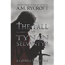 The Fall of Tynan Selvantyr (Cathell Book 0)
