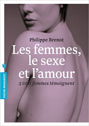 En ligne téléchargement gratuit Les femmes, le sexe et l'amour: 3000 femmes témoignent pdf