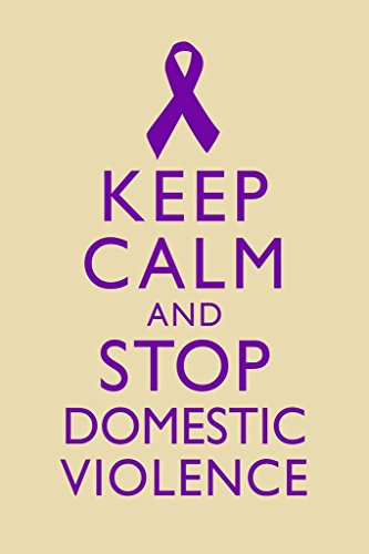 Keep Calm and Stop Domestic Violence Spousal Partner Abuse Battering Purple Tan Laminated Dry Erase Sign Poster 12x18 (Signs Of Verbal And Emotional Abuse In Marriage)