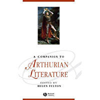 A Companion to Arthurian Literature (Blackwell Companions to Literature and Culture Book 115)