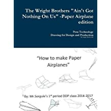 The Wright Brothers Paper Airplane Edition